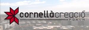 Cornella-Creació-Forum